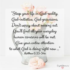 """Are you present for your own life? Matthew 6:33-34: """"Don't worry about missing out... Give your entire attention to what God is doing right now ..."""" 3 Ways.."""
