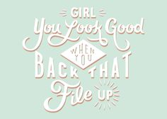 """Girl You Look Good When You Back That File Up"" by @lindseyreveche #ValentinesThatDontSuck #HandLettering"
