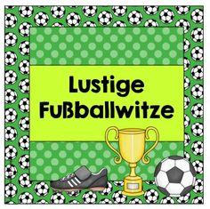 20 Kärtchen mit Fußballwitzen Als Ergänzung zu den ganzen Fußballmaterialien gibt es heute noch 20 Kärtchen mit allerlei Fußballwitzen, ...