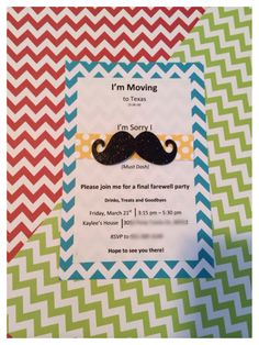 "Sorry we ""Mustache"" (must dash), going away party. Moving to Texas."