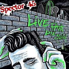 Final cover art for the Spector 45 anthology 'Live Fast / Die Slow.' Those greaser punks kicked a ton of ass! - @bradalbright- #webstagram