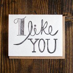 I Like You #letterpress card   9th Letterpress