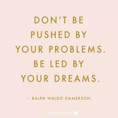 Be led by your dreams // #quotes