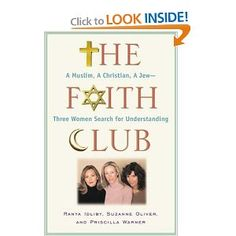 The Faith Club: A Muslim, A Christian, A Jew-- Three Women Search for Understanding [Hardcover]