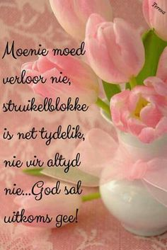 M Inspirational Qoutes, Motivational, Sympathy Quotes, Afrikaanse Quotes, Goeie Nag, Goeie More, Bible Scriptures, Bible 2, Prayer Board