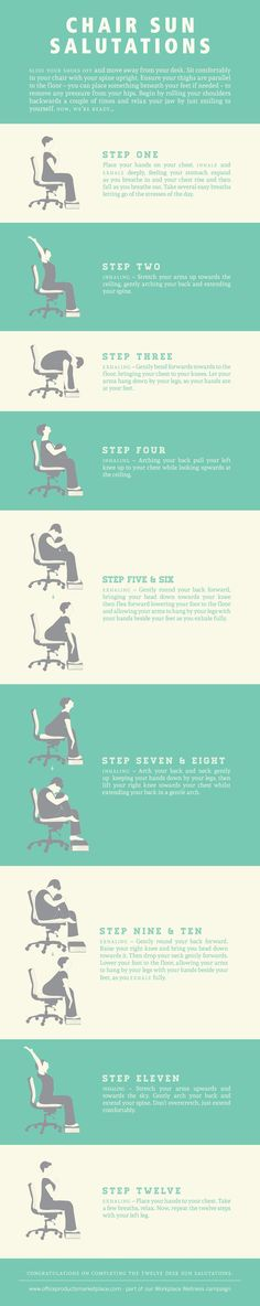 Do a full-on chair Sun Salutation.                                                                                                                                                                                 More