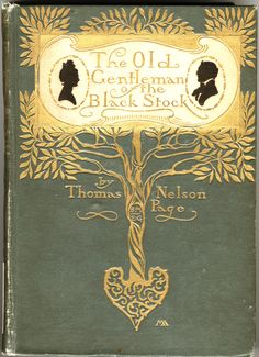 The old gentleman of the black stock, by Thomas Nelson Page; illustrated by Howard Chandler Christy. New York, C.Scribner's sons, 1900.