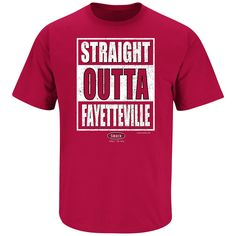 Arkansas Razorbacks Fans. Straight Outta Fayetteville. T-Shirt