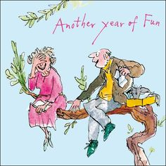 Quentin Blake It's our anniversary today Wedding Anniversary Wishes, Anniversary Greeting Cards, Anniversary Quotes, 40th Anniversary, Birthday Images, Birthday Quotes, Birthday Cards, Quentin Blake Illustrations, Happy Birthday Greetings