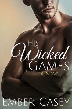 His Wicked Games (His Wicked Games #1) by Ember Casey, http://www.amazon.com/dp/B00D8C14AC/ref=cm_sw_r_pi_dp_EeOKsb00GCP22