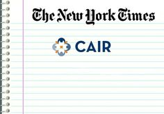 Two Glaring NYT Displays of Ignorance About CAIR in One Day.