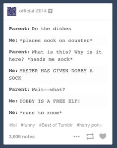 "When a person tried to use Dobby to avoid chores. | 31 Times Tumblr Had Jokes About The ""Harry Potter"" Series"