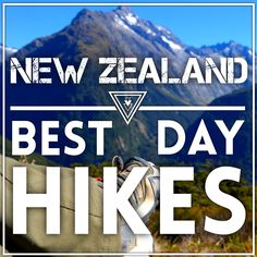 """The day hikes listed here, for us, was the most """"bang for your buck"""". We didn't have the gear for multi-day hikes but still had the adventure in our hearts to see some of New Zealand's summits. Everything listed can be completed in about 2 - 8 hours. New Zealand Destinations, New Zealand Itinerary, New Zealand Travel Guide, Australia 2017, Bay Of Islands, Milford Sound, Photography Guide, Day Hike, 8 Hours"""