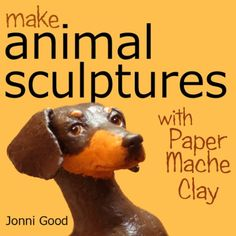 Make Animal Sculptures with Paper Mache Clay: How to Crea...