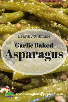 Asparagus is super healthy! Here is an easy and delicious recipe for baked asparagus. http://www.livinginhappyplace.com/easy-healthy-asparagus-recipe/