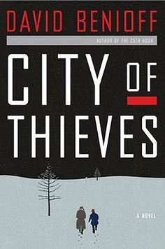 """City of Thieves by David Benioff - """"Lev, the mousy son of a disappeared Jewish poet, is jailed by the Russian Army during the siege of Leningrad. In prison awaiting execution, he is offered an impossible task in exchange for his life. He sets off on a journey through nightmarish war zones populated by cannibals, prostitutes, and demonic Nazi chess enthusiasts."""""""