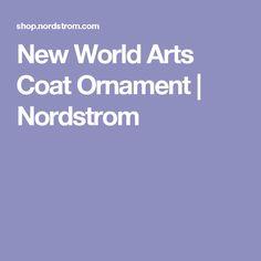 New World Arts Coat Ornament   Nordstrom