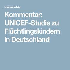 Kommentar: UNICEF-Studie zu Flüchtlingskindern in Deutschland