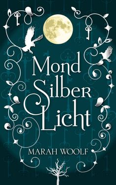 MondSilberLicht (MondLichtSaga Band 1) eBook: Marah Woolf: Amazon.de: Kindle-Shop