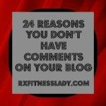 24 Reasons You Don't Have Comments on Your Blog
