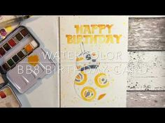 Watercolor | Star Wars BB8 Birthday Card - Making of - YouTube