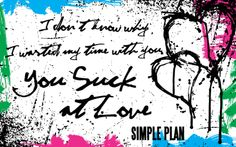 Simple Plan-You Suck at Love Song Lyric Quotes, Music Lyrics, Picture Song, Feeling Empty, Summer Paradise, Emo Bands, Save My Life, Save Her, Music Is Life