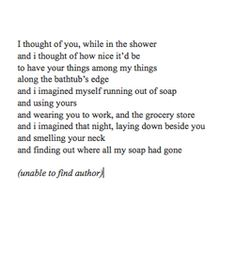 now this is poetry. i love this so much. this is passion. i need someone who will tell me stuff like this. Poem Quotes, Words Quotes, Wise Words, Life Quotes, Sayings, Pretty Words, Beautiful Words, Def Not, Hopeless Romantic