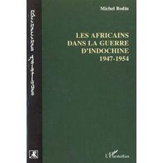 Bodin-Michel-Les-Africains-De-La-Guerre-D-indochine-1947-1954-