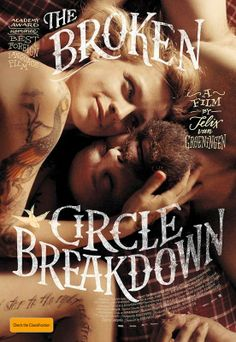 I haven't watched a movie like this for a long time.. broken circle breakdown..