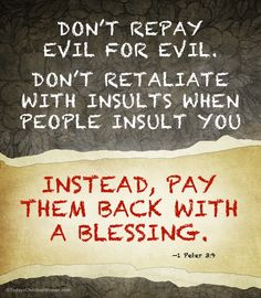 """TCW Verse of the Week: 1 Peter 3:9 """"Don't retaliate with insults."""""""