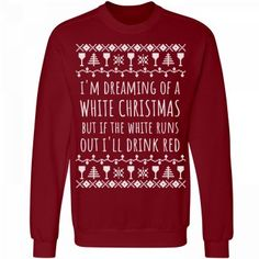 Ugly Christmas Sweater For Wine Fan | I'm dreaming of a white wine Christmas, but let's be real - if the white runs out I'll drink the red. Wear this cute wine ugly drinking Christmas sweater to your next holiday party!