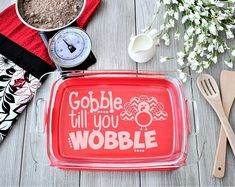 Gobble till you wobble, custom serving dish. #casserolepan #kitchendecor Mothers Day Presents, Gifts For Mom, Custom Engraving, Laser Engraving, Pyrex Casserole Dish, Laser Engraved Gifts, Book Lovers Gifts, Custom Mugs, Safe Food