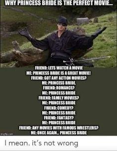 Really Funny Memes, Stupid Funny Memes, Funny Relatable Memes, Haha Funny, Funny Stuff, Hilarious, Princess Bride Funny, Princess Bride Quotes, Movie Memes