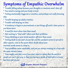 ***The Ultimate Empathic Self-care tip***  Know the signs of Empathic overwhelm and how you experience this. Once you know what it feels like for you, you can begin to respond and recover from this stressed state!  When you feel overwhelmed, it's time to stop what you are doing or thinking about and breathe. As you relax and come back to center you open yourself up to intuitive solutions and guidance again!