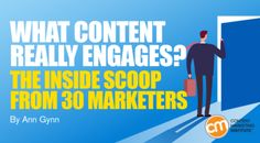 What Content Really Engages? The Inside Scoop From 30 Marketers