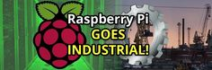 Raspberry Pi goes INDUSTRIAL!