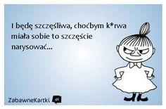 #szczescie #ja #memyselfandi Polish Memes, Weekend Humor, More Than Words, Wtf Funny, Man Humor, Funny Comics, Motivation Inspiration, Sarcasm, Life Lessons