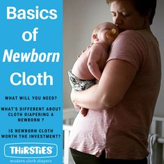 Is worth it to cloth diaper your newborn child? Thirsties blogger helps sort through the pros and cons or newborn cloth diapering.