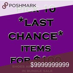 Pick 10 LAST CHANCE items for $100 It's back!! New markdowns!!! Other