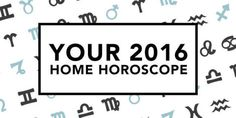 Your 2016 Home Horoscope