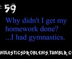GYMNASTICS PROBLEMS!!, omg all the time!!!!!