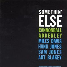Cannonball Adderley | Somethin' Else | CD 3274 | http://catalog.wrlc.org/cgi-bin/Pwebrecon.cgi?BBID=5881315