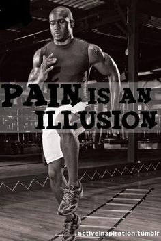 Pain is an illusion.