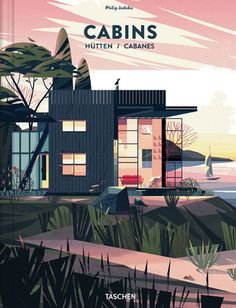 61 Cabañas Ilustradas por Marie-Laure Cruschi, 49,99€  //  http://www.taschen.com/pages/es/catalogue/architecture/all/04605/facts.cabins.htm