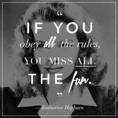 Life QUOTE : If you obey all the rules you miss all the fun - #Life https://quotestime.net/life-quotes-if-you-obey-all-the-rules-you-miss-all-the-fun-2/