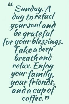 Blessed Sunday Quotes, Sunday Morning Quotes, Sunday Quotes Funny, Good Day Quotes, Quote Of The Day, Enjoy Your Day Quotes, Rest Day Quotes, Sunday Morning Coffee, Sunday Humor