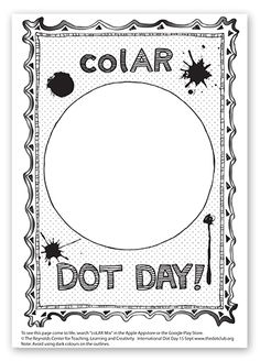 coLAR Dot Day Printable Page--for International Dot Day (September 15) by Peter Reynolds
