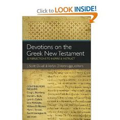 Devotions on the Greek New Testament: 52 Reflections to Inspire and Instruct: by Biola profs