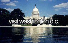 Visit Washington D.C. | Bucket List ooooohh I get to next year!! Yeah  woohoo!!