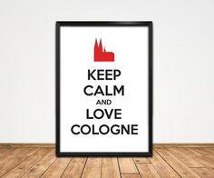 """""""Keep calm and love Cologne"""" Kunstdruck DIN A2 von koeln-liebt-mich.de auf DaWanda.com"""